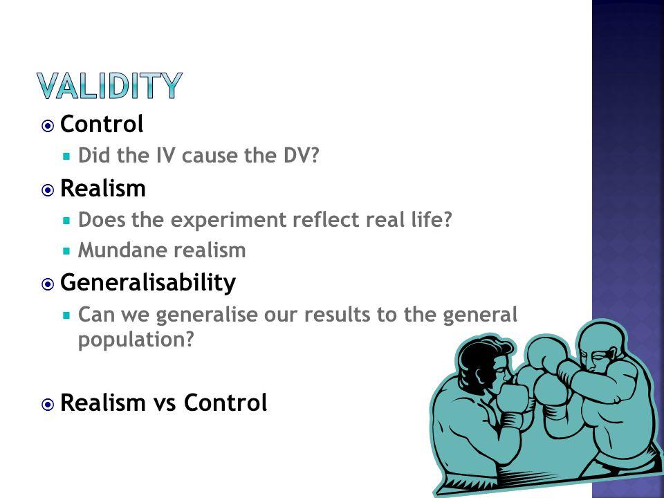 Validity Control Realism Generalisability Realism vs Control