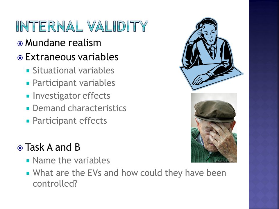 Internal Validity Mundane realism Extraneous variables Task A and B