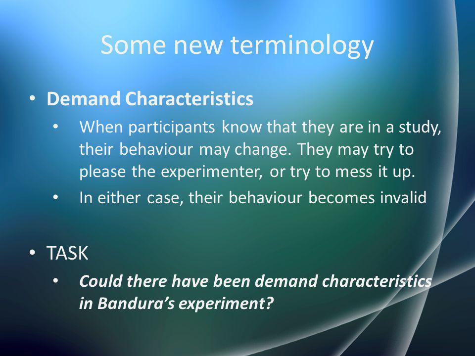 Some new terminology Demand Characteristics TASK