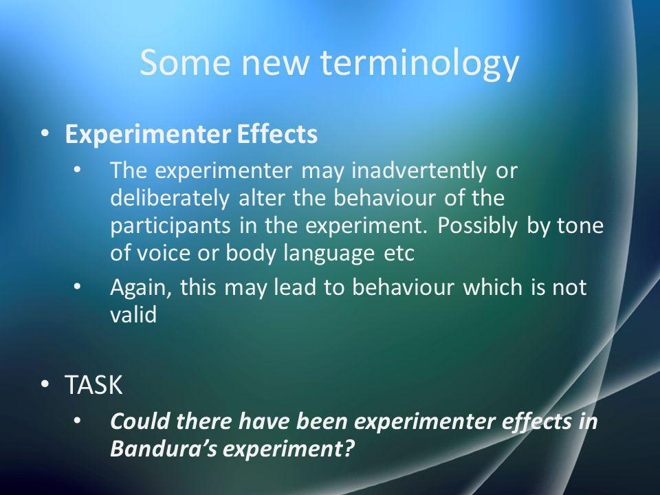 Some new terminology Experimenter Effects TASK