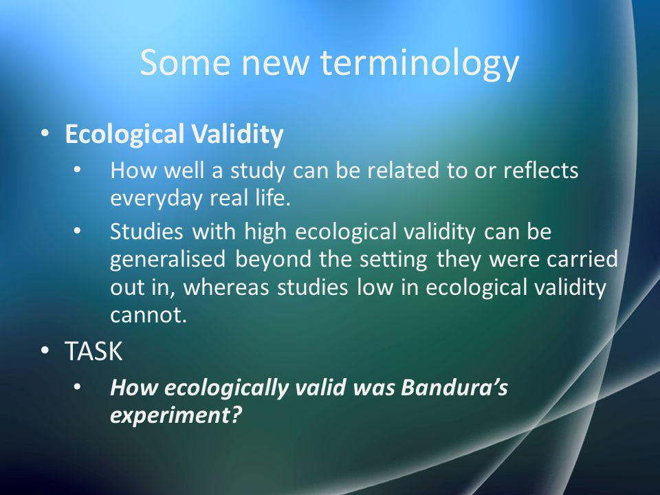 Some new terminology Ecological Validity TASK