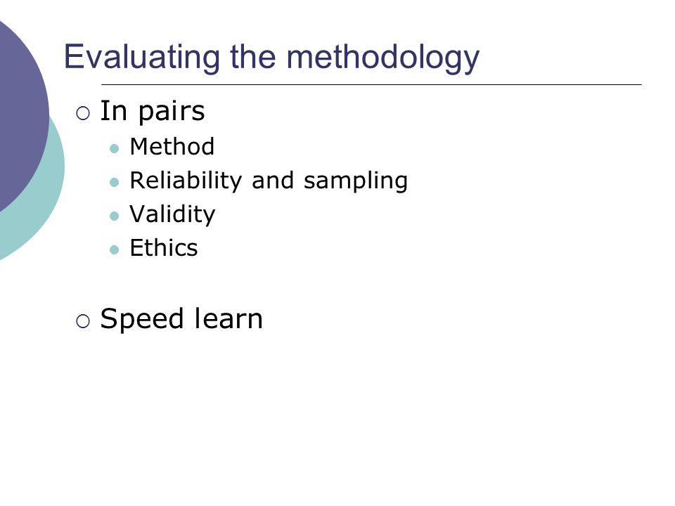 Evaluating the methodology