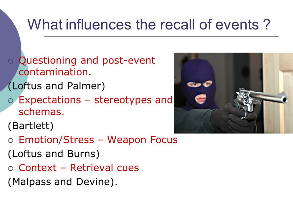 What influences the recall of events