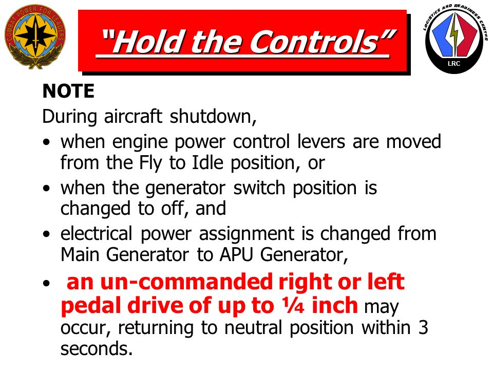 Hold the Controls NOTE During aircraft shutdown,
