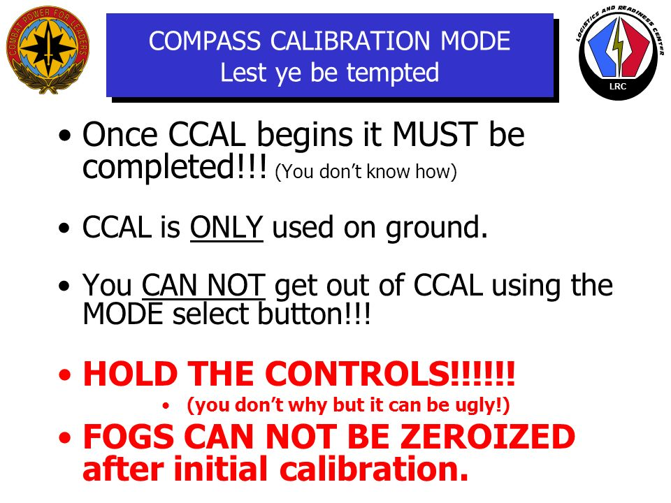 COMPASS CALIBRATION MODE Lest ye be tempted