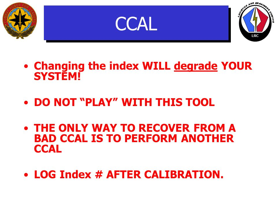 CCAL Changing the index WILL degrade YOUR SYSTEM!