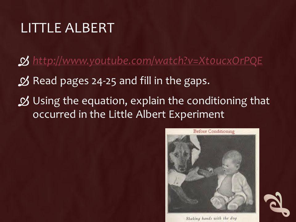 Little Albert http://www.youtube.com/watch v=Xt0ucxOrPQE