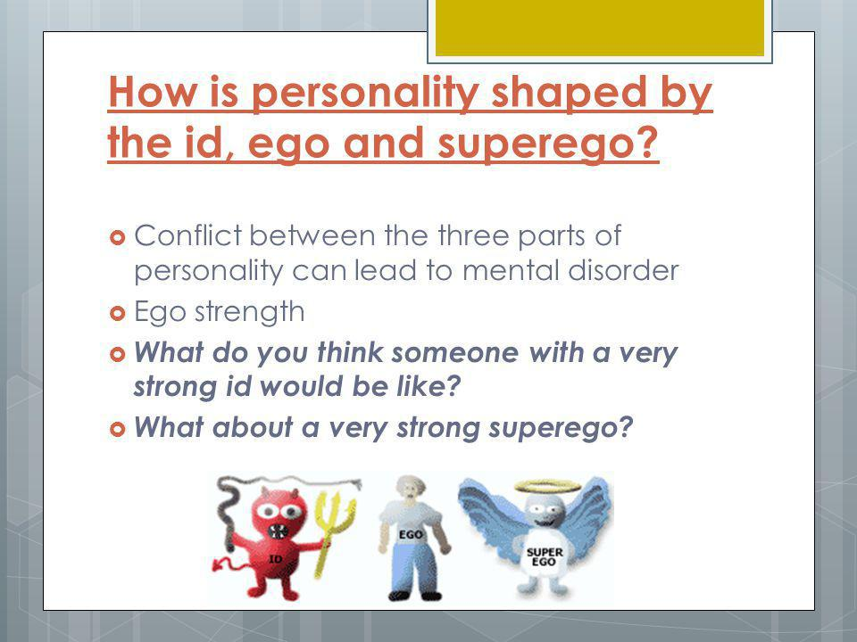 How is personality shaped by the id, ego and superego