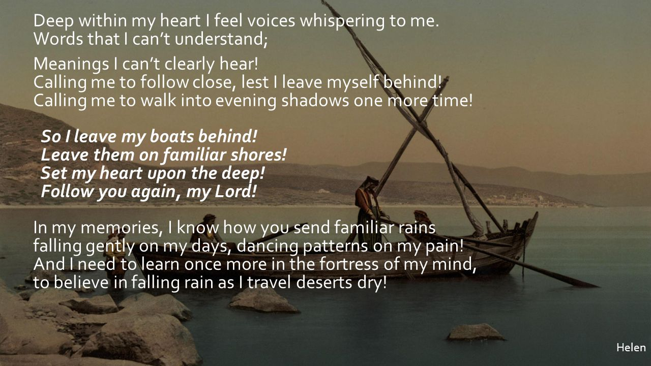 Deep within my heart I feel voices whispering to me