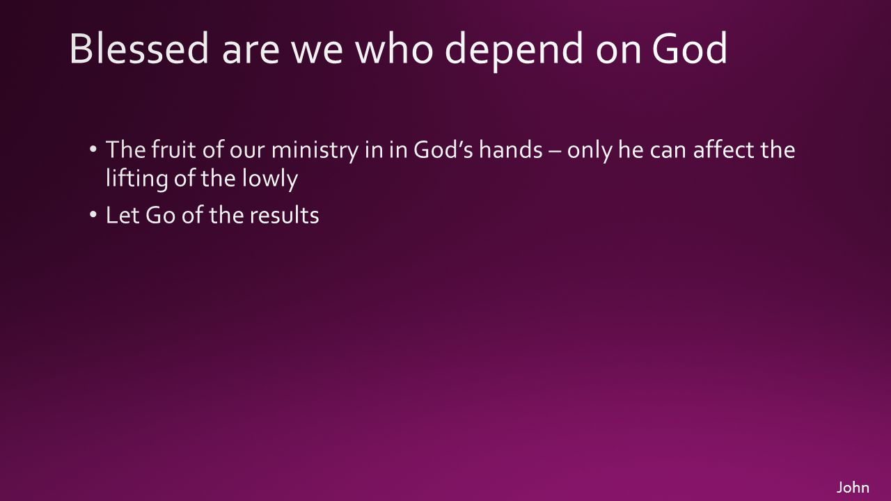 Blessed are we who depend on God