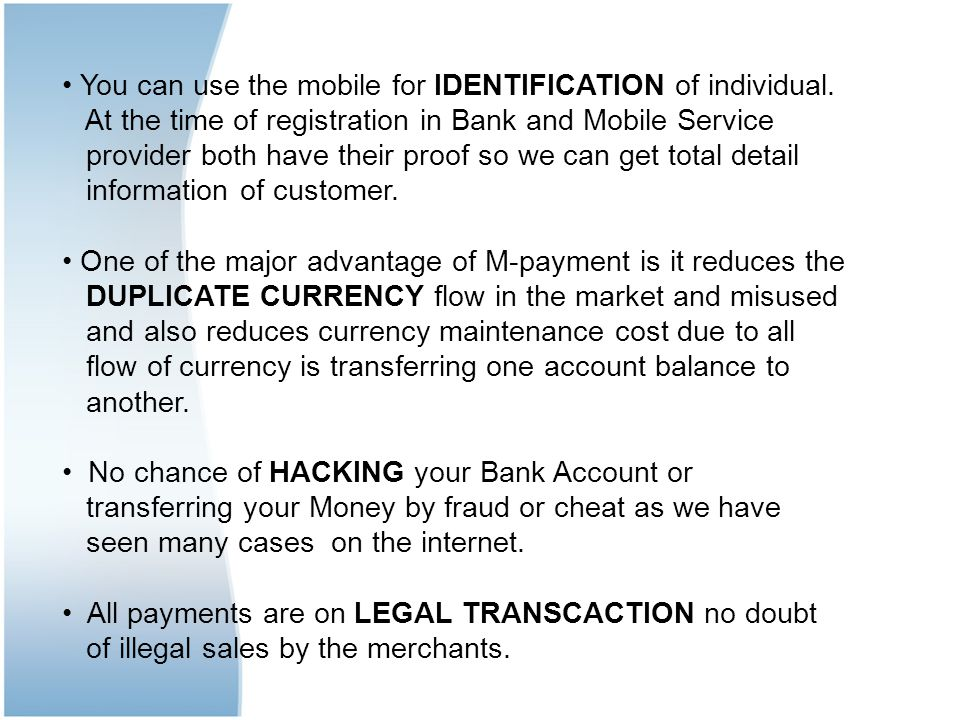 You can use the mobile for IDENTIFICATION of individual.