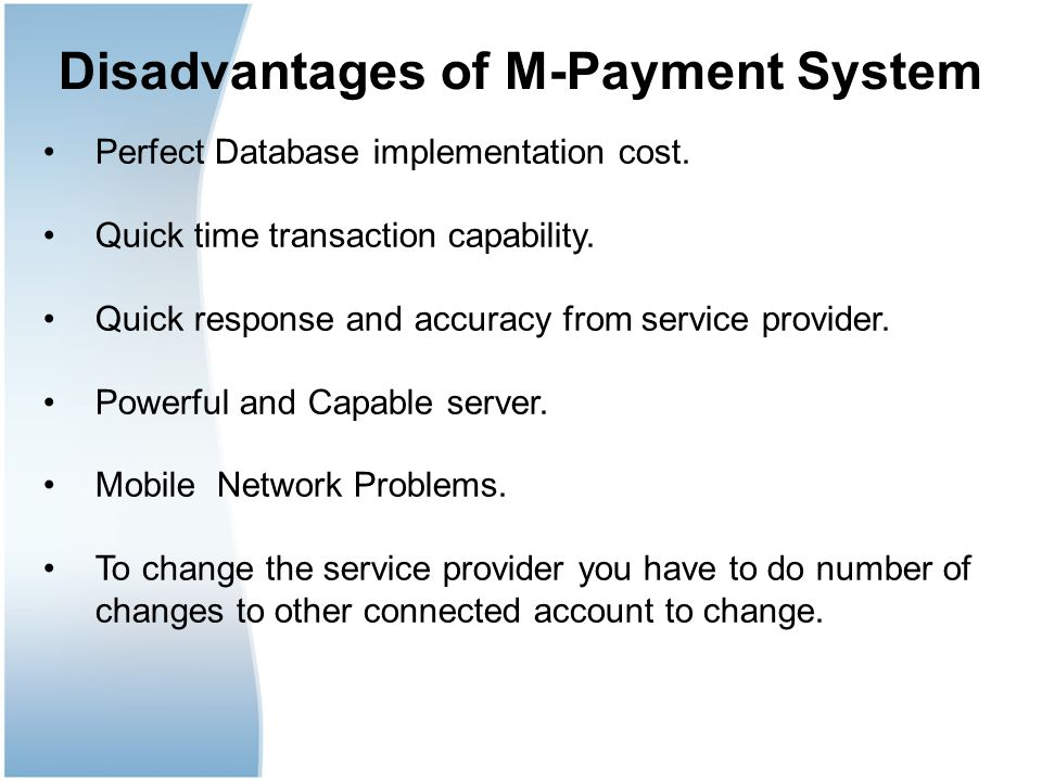 Disadvantages of M-Payment System