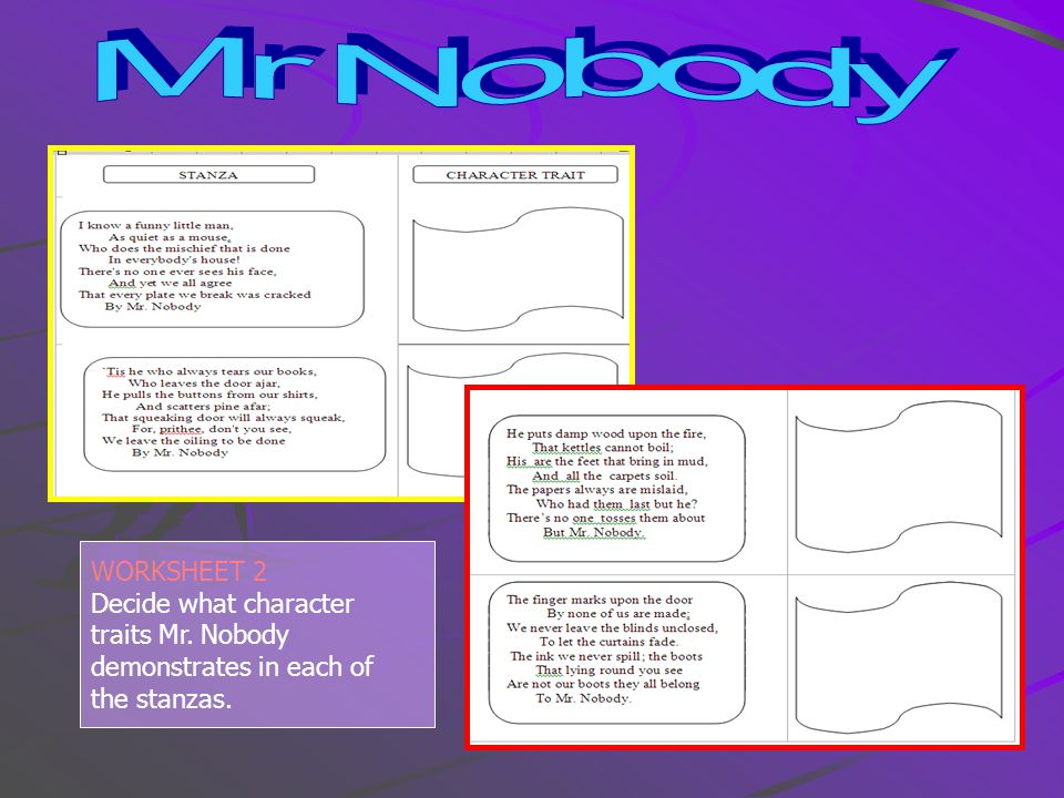 Mr Nobody WORKSHEET 2 Decide what character traits Mr. Nobody demonstrates in each of the stanzas.