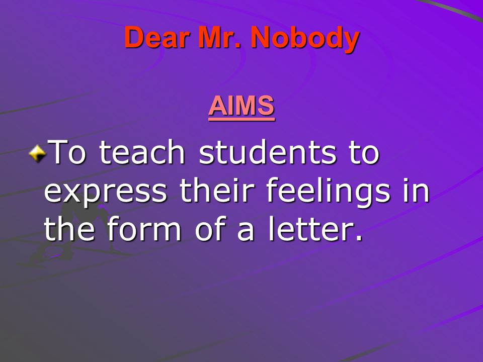 To teach students to express their feelings in the form of a letter.