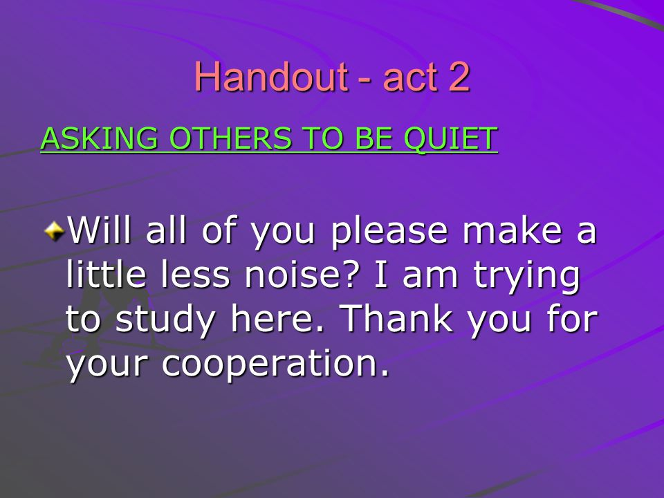 Handout - act 2 ASKING OTHERS TO BE QUIET.
