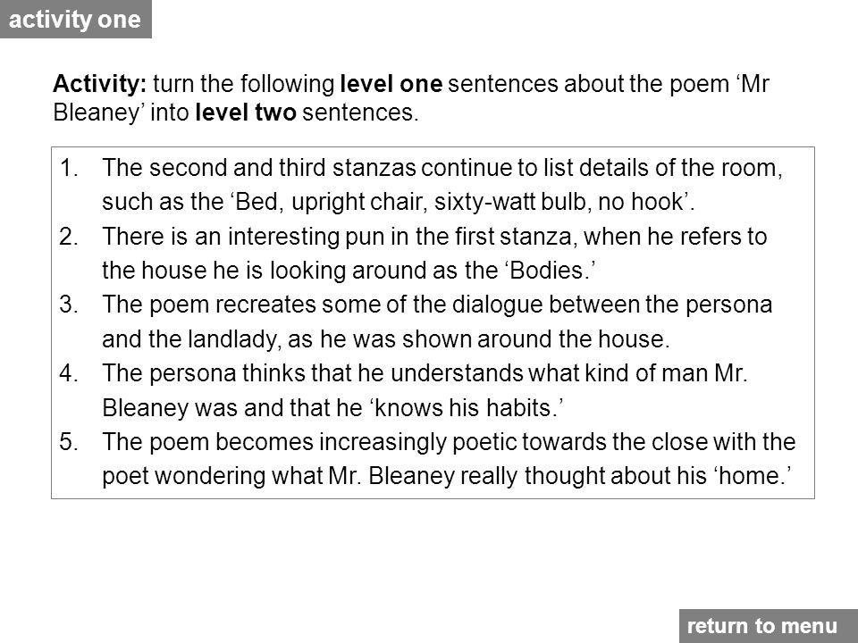 activity one Activity: turn the following level one sentences about the poem 'Mr Bleaney' into level two sentences.
