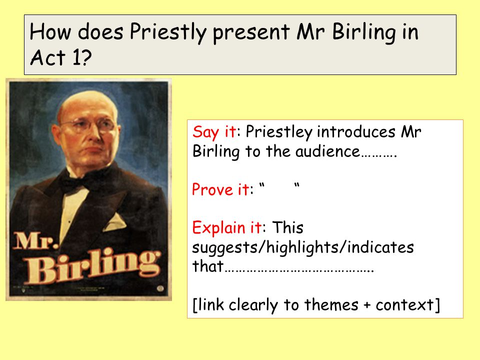 How does Priestly present Mr Birling in Act 1