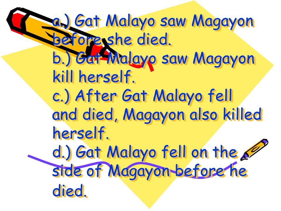 a. ) Gat Malayo saw Magayon before she died. b