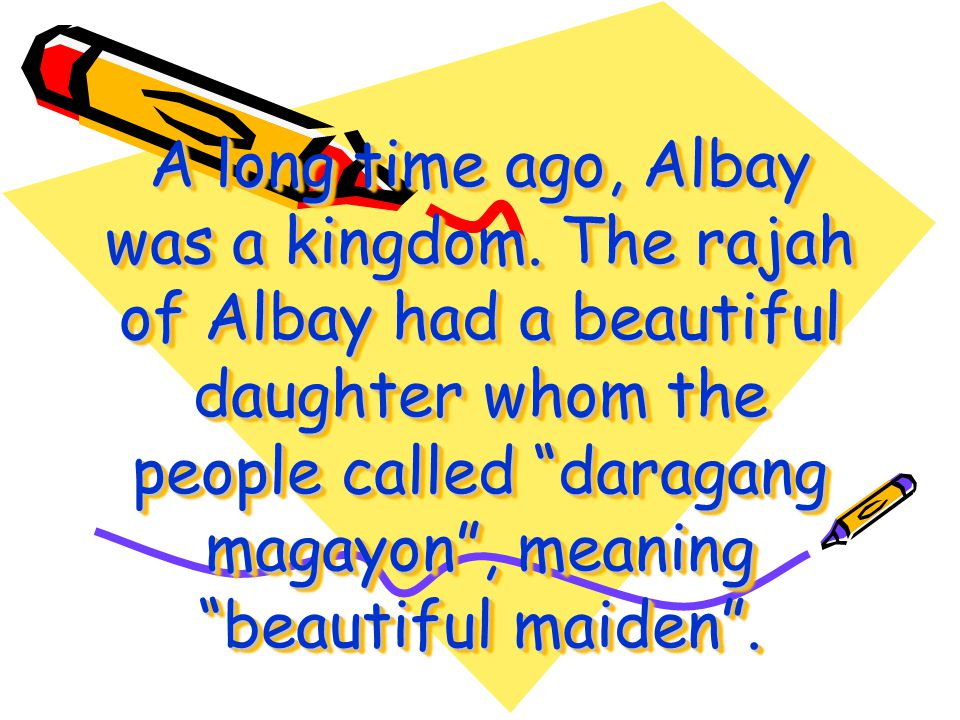 A long time ago, Albay was a kingdom
