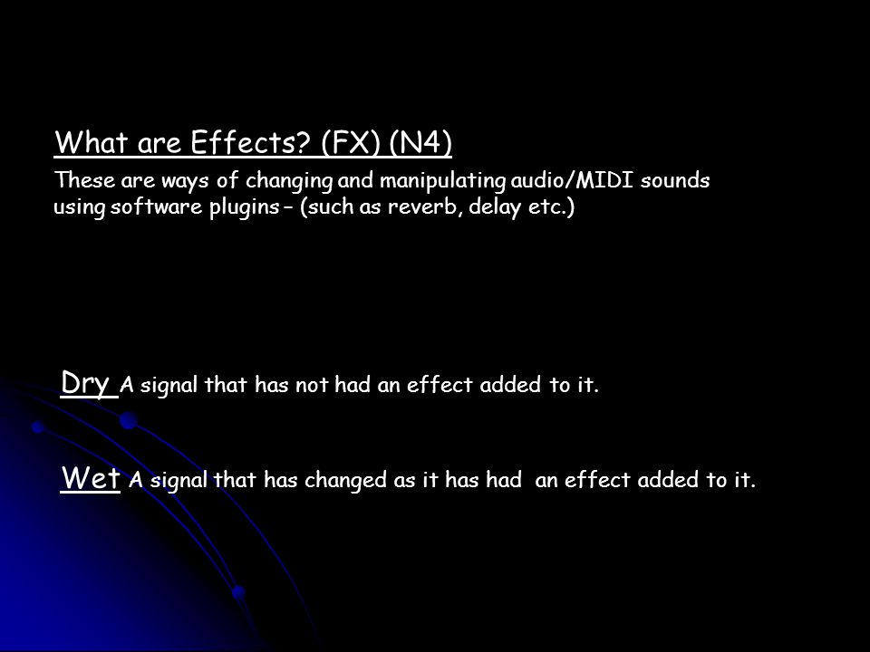What are Effects (FX) (N4)