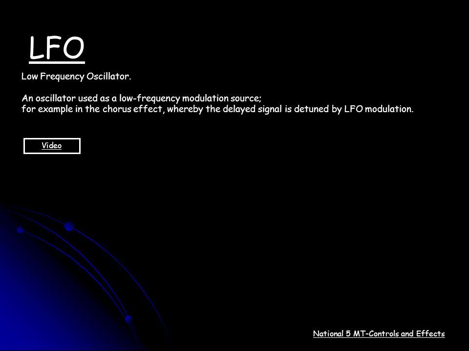 LFO Low Frequency Oscillator.