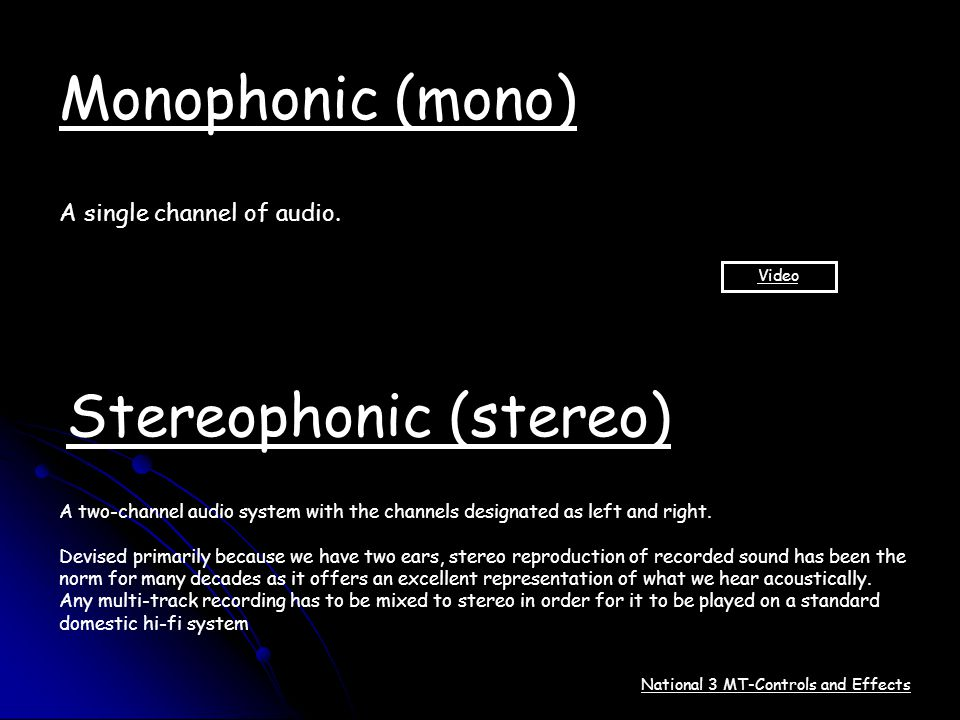 Stereophonic (stereo)