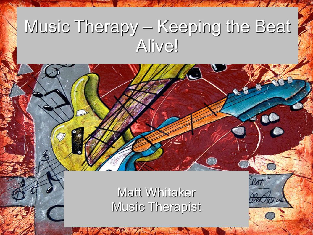 Music Therapy – Keeping the Beat Alive!