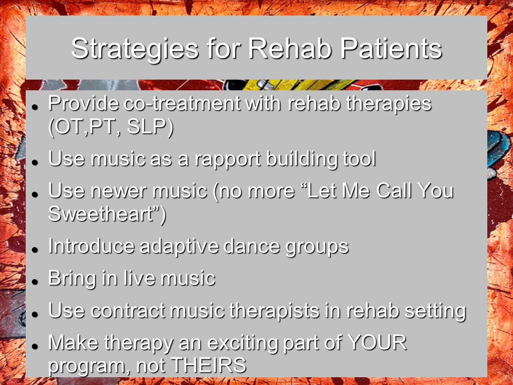 Strategies for Rehab Patients