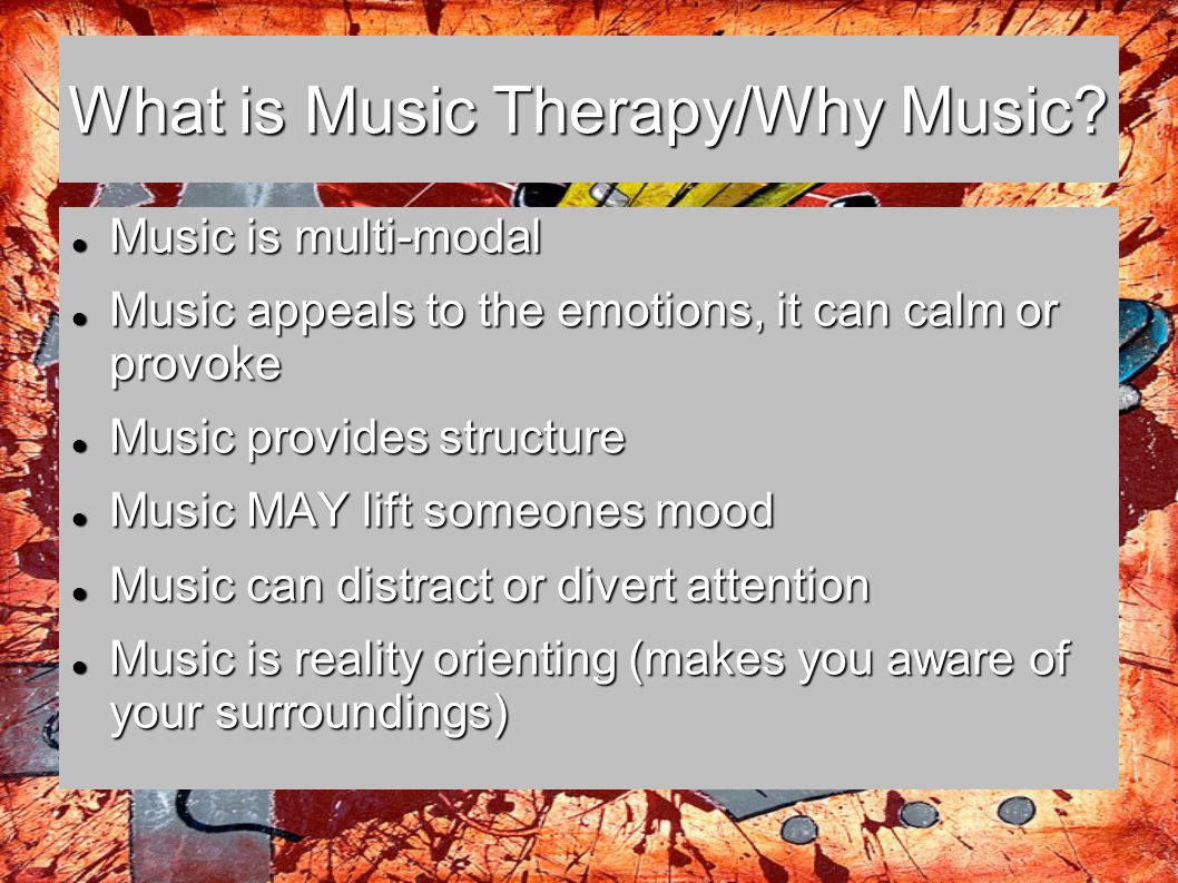 What is Music Therapy/Why Music