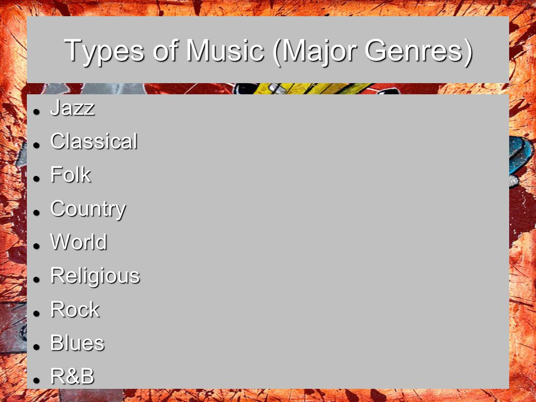 Types of Music (Major Genres)