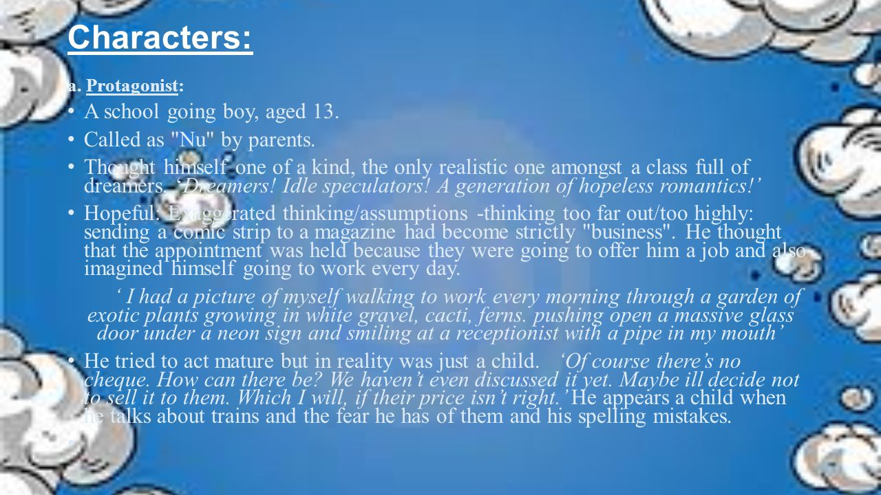 Characters: A school going boy, aged 13. Called as Nu by parents.