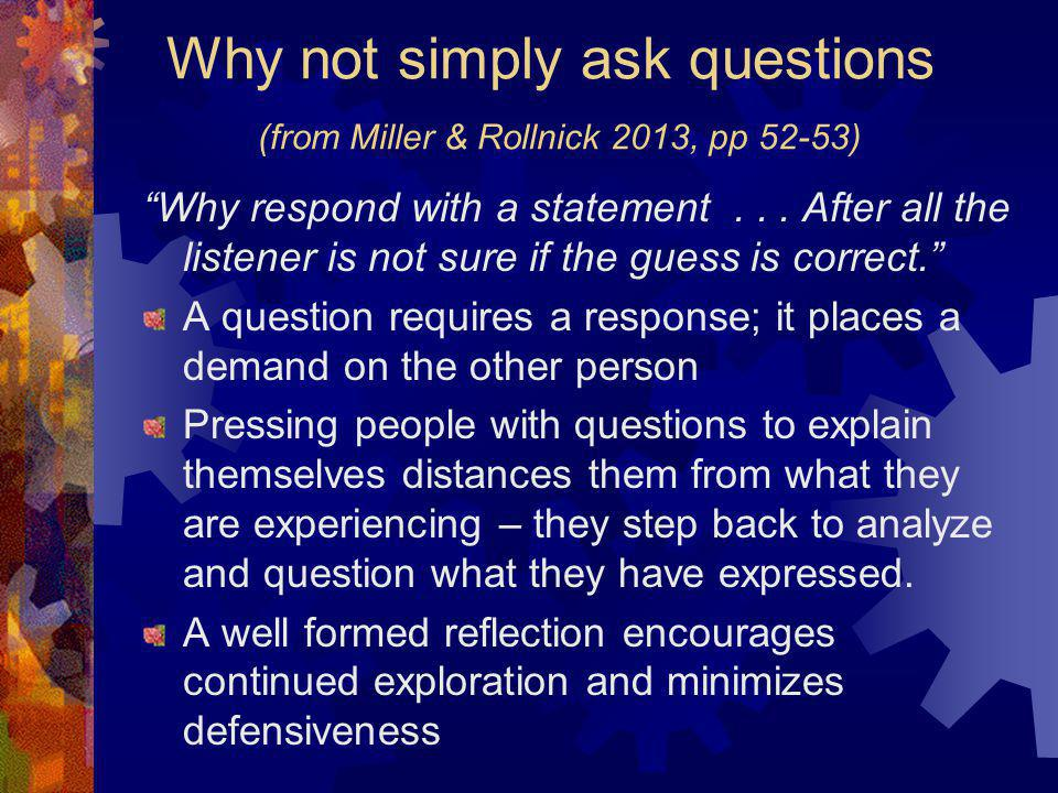 Why not simply ask questions (from Miller & Rollnick 2013, pp 52-53)