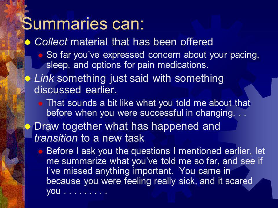 Summaries can: Collect material that has been offered