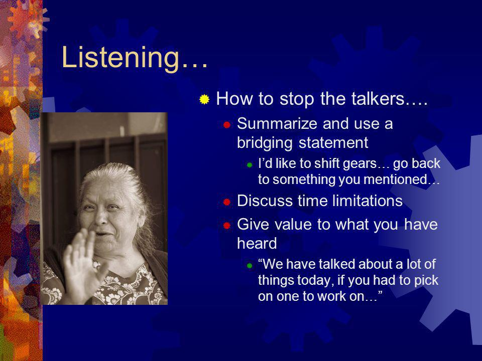 Listening… How to stop the talkers….