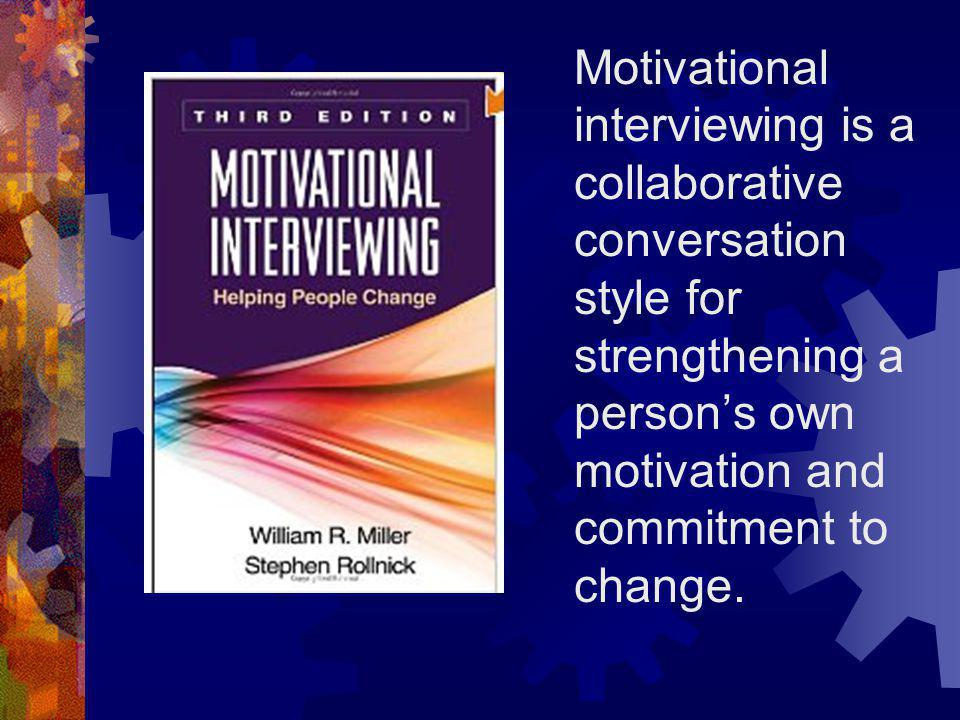 Motivational interviewing is a collaborative conversation style for strengthening a person's own motivation and commitment to change.