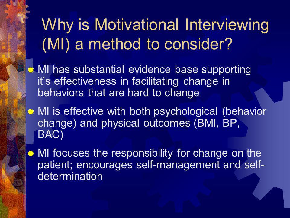 Why is Motivational Interviewing (MI) a method to consider