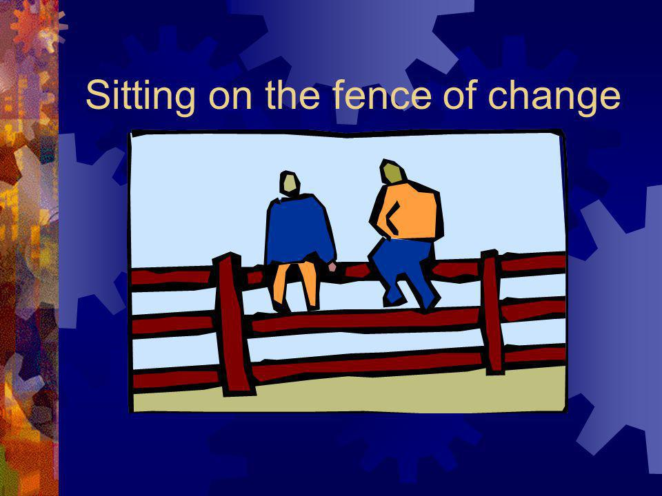 Sitting on the fence of change