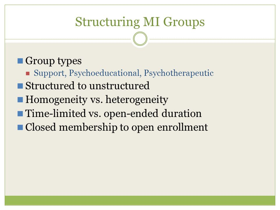 Structuring MI Groups Group types Structured to unstructured