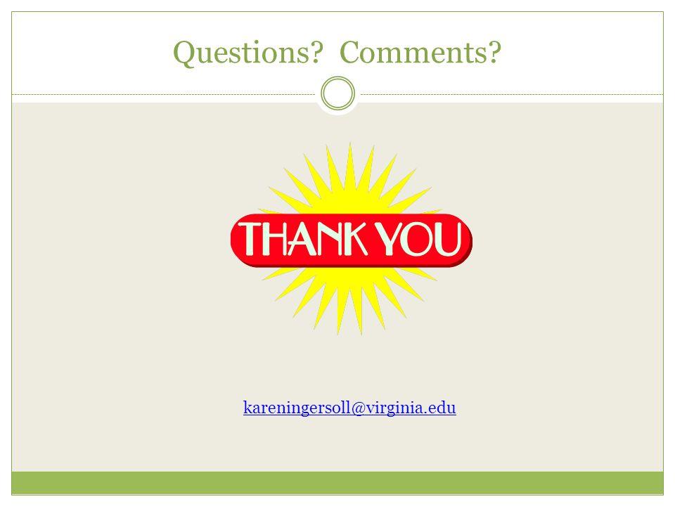 Questions Comments kareningersoll@virginia.edu