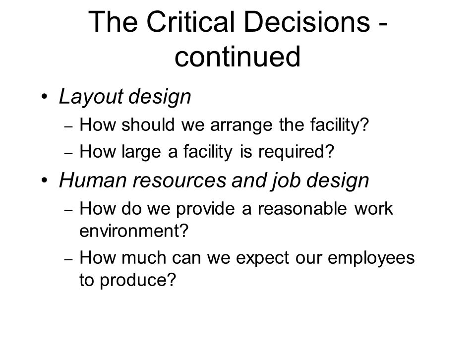 The Critical Decisions - continued
