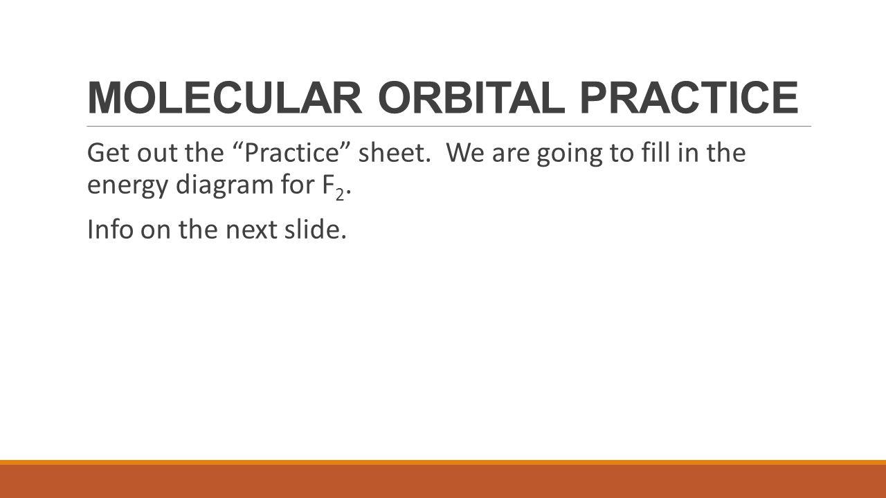 MOLECULAR ORBITAL PRACTICE