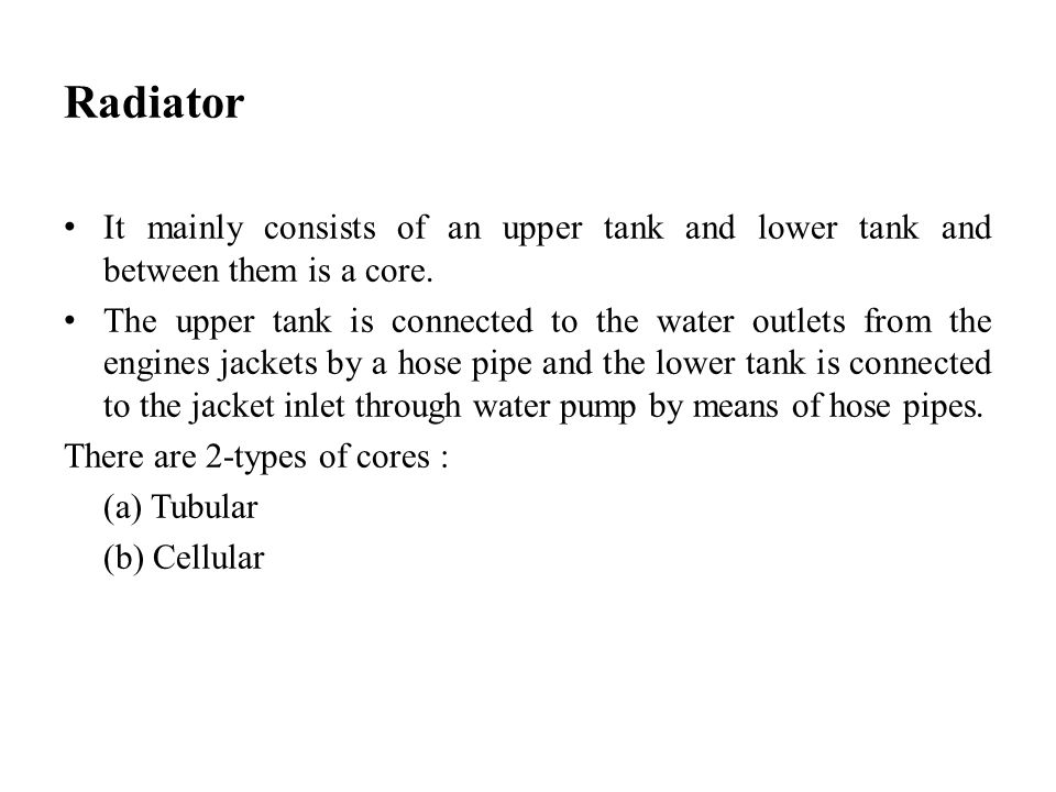 Radiator It mainly consists of an upper tank and lower tank and between them is a core.