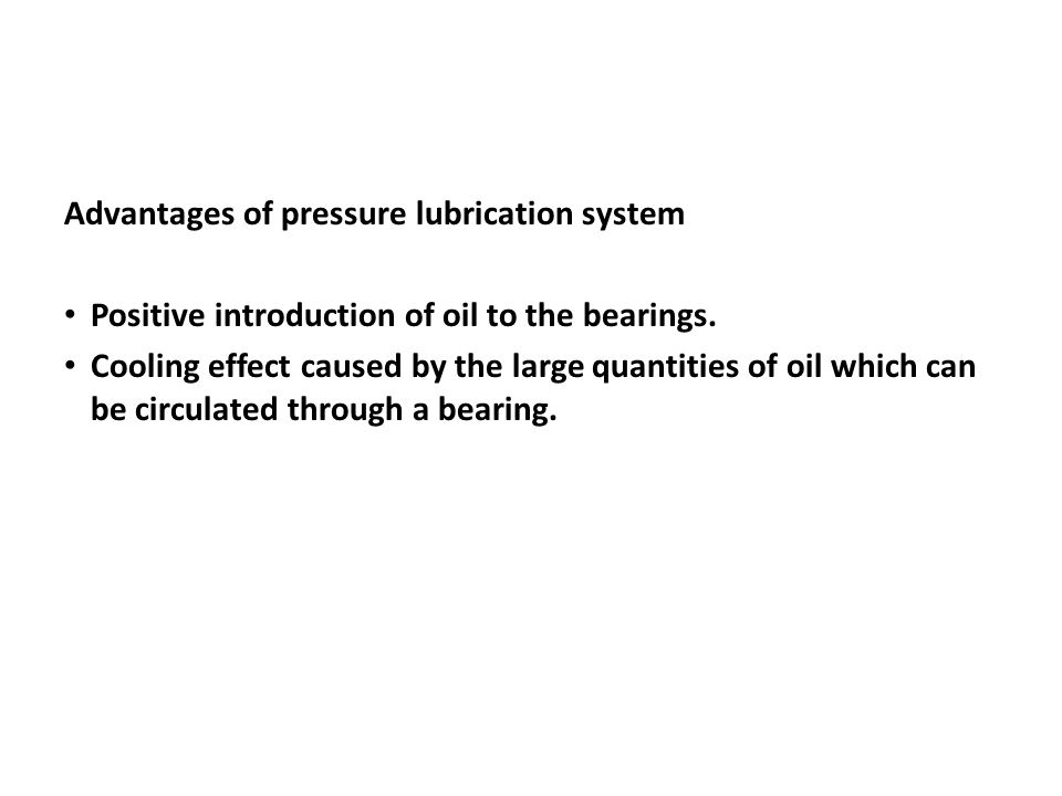 Advantages of pressure lubrication system