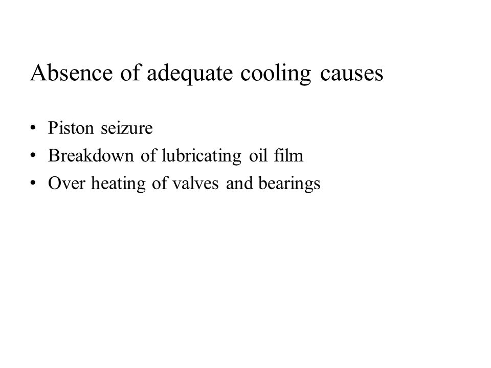 Absence of adequate cooling causes