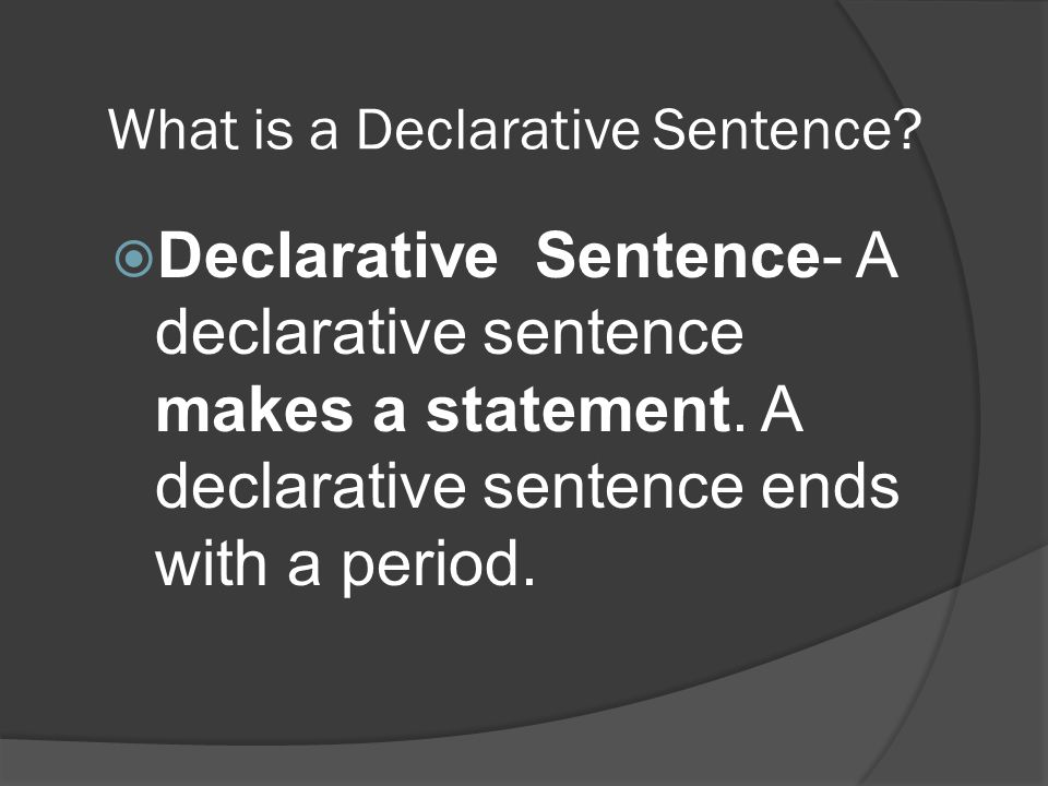 What is a Declarative Sentence