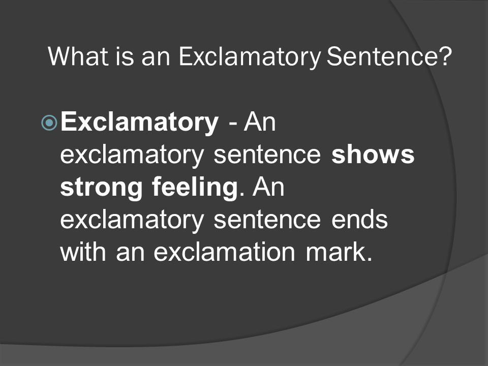 What is an Exclamatory Sentence