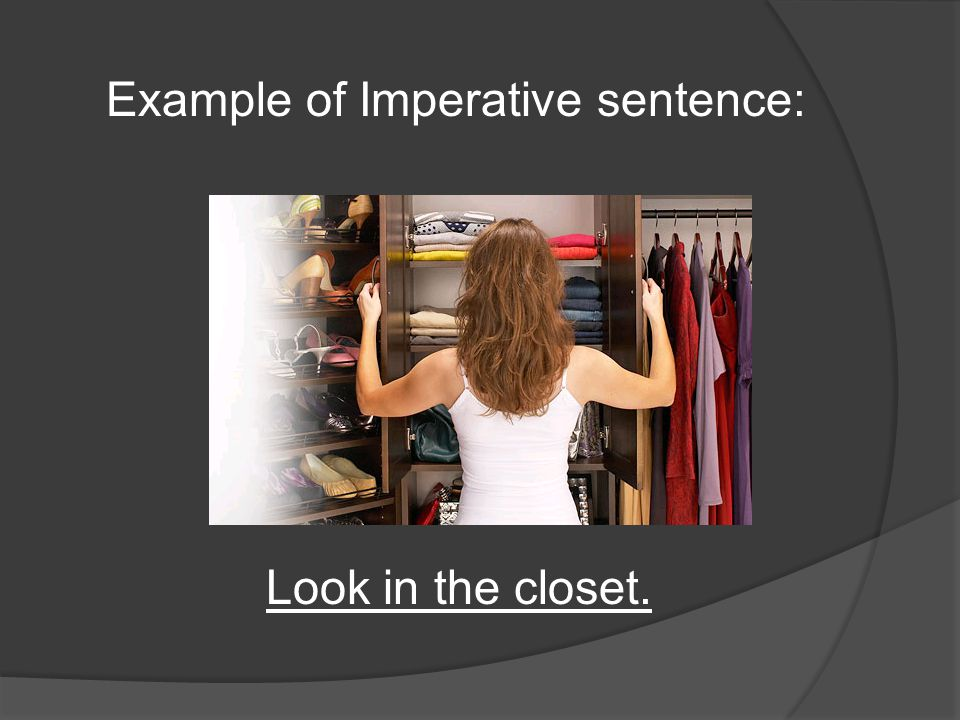 Example of Imperative sentence:
