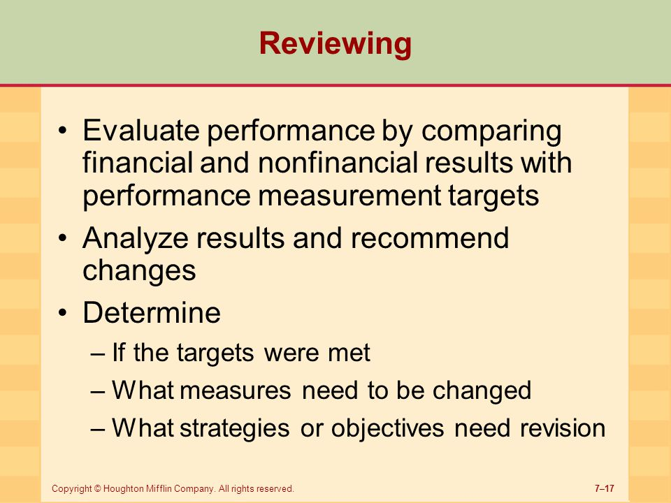 Reviewing Evaluate performance by comparing financial and nonfinancial results with performance measurement targets.