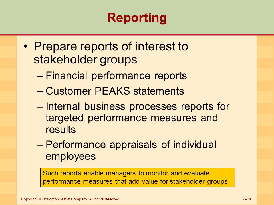 Reporting Prepare reports of interest to stakeholder groups