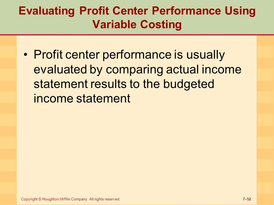 Evaluating Profit Center Performance Using Variable Costing
